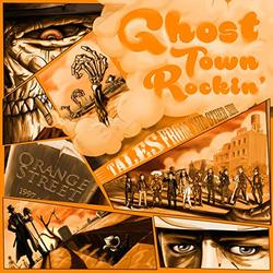 Ghost Town Rockin': Tales From the Other Side