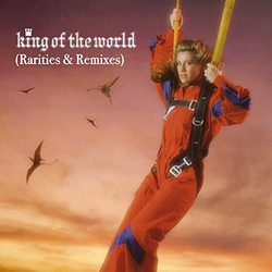 King of the World (Rarities & Remixes)