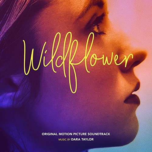 Wildflower: Original Motion Picture Soundtrack